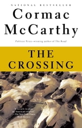 The Crossing - Book 2 of The Border Trilogy ebook by Cormac McCarthy