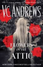 Flowers In The Attic ebook by V.C. Andrews