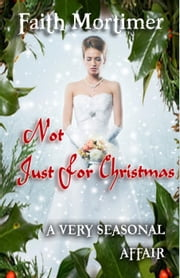 Not Just For Christmas - A Very..........Affair, #4 ebook by Faith Mortimer