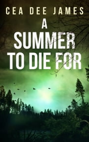 A Summer To Die For ebook by Cea  Dee James
