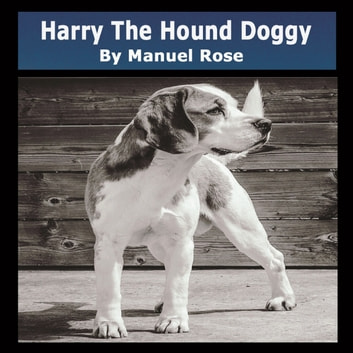 Harry The Hound Doggy audiobook by Manuel Rose