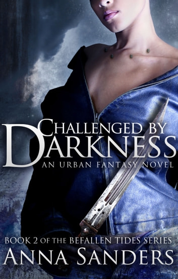 Challenged by Darkness (An Urban Fantasy Novel) ebook by Anna Sanders