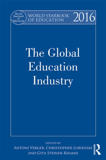 World Yearbook of Education 2016 - The Global Education Industry ebook by