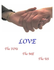 LOVE--The You, The Me, The US ebook by Dr. Robert O'Connor