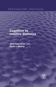 Cognition as Intuitive Statistics ebook by Gerd Gigerenzer,David J. Murray