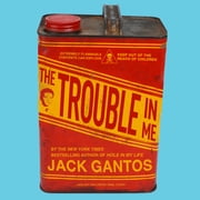 The Trouble in Me ebook by Jack Gantos
