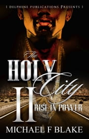 The Holy City II: Rise in Power ebook by Micheal F. Blake