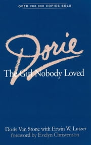 Dorie - The Girl Nobody Loved ebook by Dorie N. Van Stone,Erwin W. Lutzer,Evelyn Christenson
