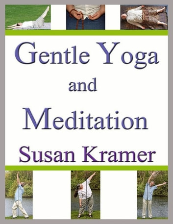 Gentle Yoga and Meditation ebook by Susan Kramer