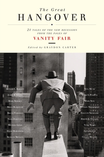 The Great Hangover - 21 Tales of the New Recession from the Pages of Vanity Fair ebook by Vanity Fair,Graydon Carter