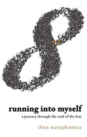Running into Myself - A Journey through the Soul of the Feat ebook by Thea Euryphaessa