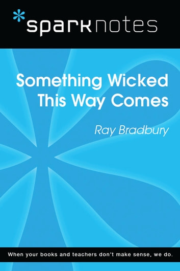 Something Wicked This Way Comes (SparkNotes Literature Guide) ebook by SparkNotes