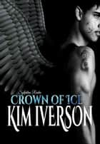Sylphline Realm - Crown of Ice - Sylphline Realm, #1 ebook by Kim Iverson