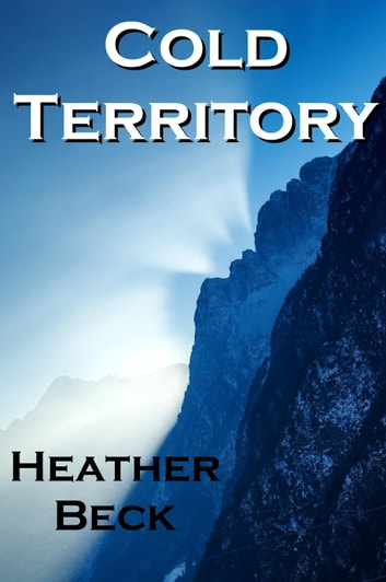 Cold Territory - The Horror Diaries, #7 ebook by Heather Beck