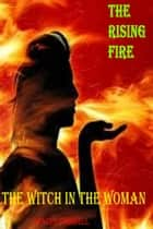 The Rising Fire (The Witch in the Woman Book One) ebook by Stacey Criswell