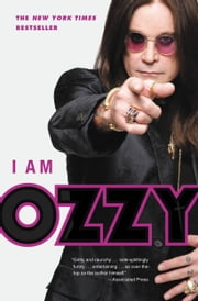 I Am Ozzy ebook by Ozzy Osbourne,Chris Ayres