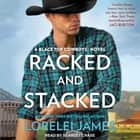 Racked and Stacked audiobook by Lorelei James