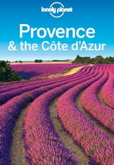 Lonely Planet Provence & the Cote d'Azur ebook by Lonely Planet,Emilie Filou,Alexis Averbuck,John A Vlahides