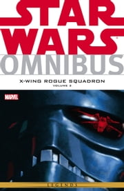 Star Wars Omnibus - X‐Wing Rouge Squadron Vol. 3 ebook by Michael A. Stackpole