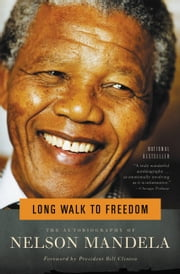 Long Walk to Freedom - The Autobiography of Nelson Mandela ebook by Kobo.Web.Store.Products.Fields.ContributorFieldViewModel