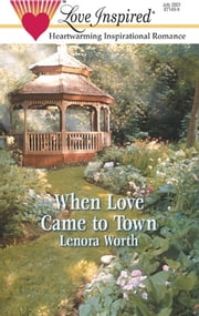 WHEN LOVE CAME TO TOWN ebook by Lenora Worth