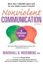 Nonviolent Communication: A Language of Life - Life-Changing Tools for Healthy Relationships ebook by Marshall B. Rosenberg, Deepak Chopra