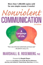 Nonviolent Communication: A Language of Life, 3rd Edition - Life-Changing Tools for Healthy Relationships ebook by Marshall B. Rosenberg, PhD