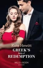Greek's Baby Of Redemption (Mills & Boon Modern) (One Night With Consequences, Book 54) ekitaplar by Kate Hewitt