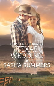 Home on the Ranch: Texas Wedding ebook by Sasha Summers