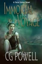 Immortal Voyage ebook by C.G. Powell