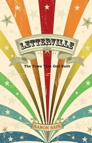Letterville: The Town That God Built ebook by Aaron Sain