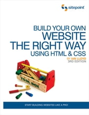 Build Your Own Website The Right Way Using HTML & CSS ebook by Ian Lloyd