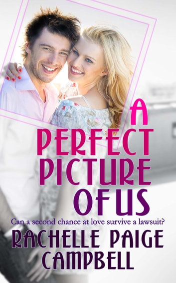 A Perfect Picture of Us ebook by Rachelle Paige Campbell
