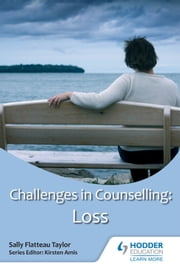 Challenges in Counselling: Loss ebook by Kirsten Amis,Sally Flatteau Taylor