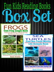 Fun Kids Reading Books Box Set: Frogs: Cute Frog Jungle Book: Hilarious Memes For Kids & All Frog Kid Pictures Photos Book - Weird & Funny Stuff To Learn About Amazing Frogs + Sea Turtles - Kid Book Club Animals Kids Book Series ebook by Kate Cruise