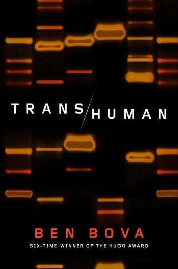 Transhuman - A Novel ebook by Ben Bova