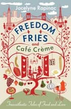 Freedom Fries and Cafe Creme ebook by Jocelyne Rapinac