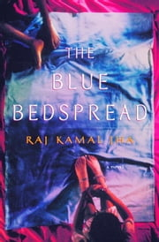 The Blue Bedspread - A Novel ebook by Raj Kamal Jha