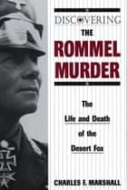 Discovering the Rommel Murder ebook by Charles F. Marshall