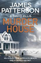 Murder House ebook by James Patterson