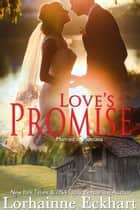 Love's Promise ebook by Lorhainne Eckhart
