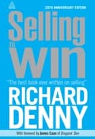 Selling to Win ebook by Richard Denny