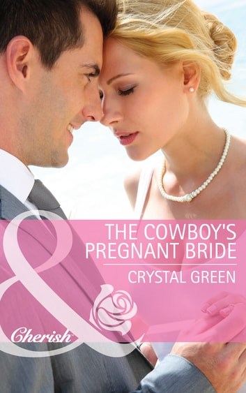 The Cowboy's Pregnant Bride (Mills & Boon Cherish) (St. Valentine, Texas, Book 3) ebook by Crystal Green