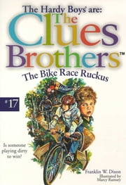 The Bike Race Ruckus ebook by Franklin W. Dixon