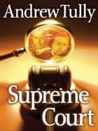Supreme Court ebook by Andrew Tully