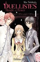 Duellistes, Knight of Flower - tome 1 ebook by Mai Nishikata, Yuki Kakiichi