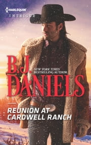Reunion at Cardwell Ranch - A thrilling romantic suspense ebook by B.J. Daniels