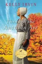 Through the Autumn Air ebook by Kelly Irvin