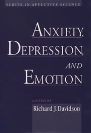 Anxiety, Depression, and Emotion ebook by Richard J. Davidson