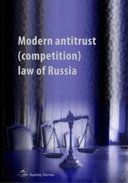 Modern antitrust (competition) law of Russia ebook by T/O Neformat
